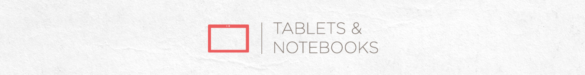 Tablets & Notebooks